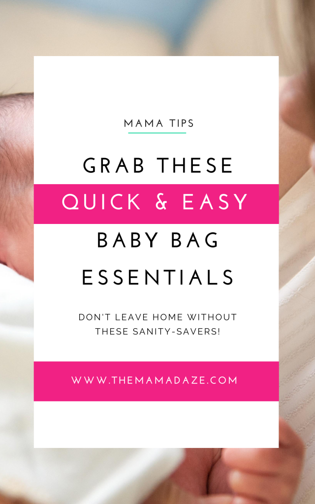 Essentials for your baby bag - don't leave home without these life-savers to get your through everyday situations - The Mama Daze