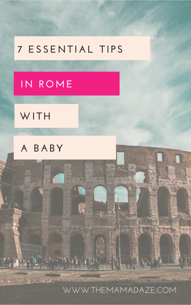 Rome with a baby - the essential tips to make it an amazing trip - the mama daze